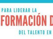 cualidades para liderar transformación digital talento organización.
