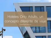 Hoteles Only Adults, concepto diferente viaje