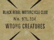 Black Rebel Motorcycle Club Wrong Creatures (2018)