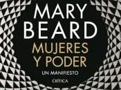 Mujeres poder, manifiesto, Mary Beard, llega momento idóneo