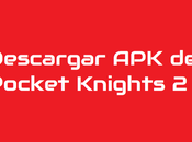 Descargar Pocket Knights 0.9.8 Para Android