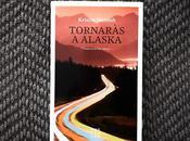 'Volverás Alaska' Kristin Hannah