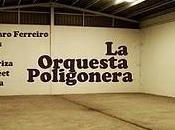 Orquesta Poligonera, Comienza Espectaculo