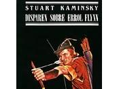 Disparen sobre Errol Flynn Stuart kaminsky