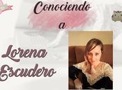 (Entrevista) Conociendo Lorena Escudero