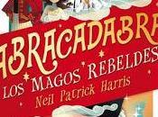 Reseña: Abracadabra. magos rebeldes.
