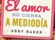 amor cierra mediodía. Abby Baker