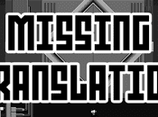 Missing Translation, críptica aventura mundo desconocido