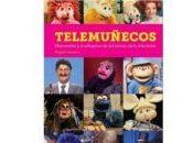 Telemuñecos. Marionetas muñegotes historia televisión-Esos personajes tocaron corazón