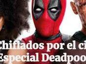 Podcast Chiflados cine: Especial Deadpool