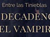 Reseña: decadencia vampiro Patricia Reverté Villar