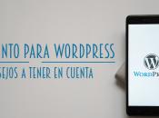 Alojamiento para WordPress consejos tener cuenta.