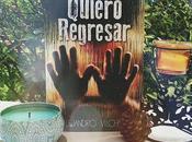 Reseña Quiero Regresar Alejandro Vilches