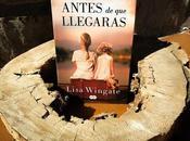 'Antes llegaras' Lisa Wingate