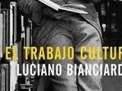 trabajo cultural Luciano Bianciardi