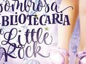 reseña sobre ASOMBROSA BIBLIOTECARIA LITTLE ROCK