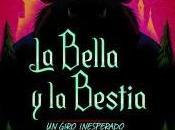 Bella Bestia. giro inesperado