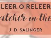 [Cómo leer/releer] catcher Salinger