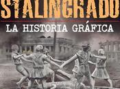 Lecturas para verano: Stalingrado, Historia Gráfica Batalla Kursk