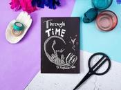 """""""Through Time"""" (Stephanie Male)"""