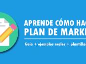 ¿Cómo hacer plan marketing? Guía Ejemplos Plantillas