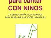 Cuentos infantiles ilustrados ejercicios para trabajar cantada (#voces #canto #niños)