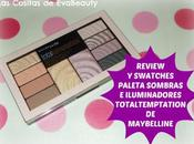 Review Swatches Paleta sombras iluminadores TotalTemptation Maybelline