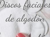 Discos faciales desmaquillantes algodón ¿cuáles mejores? Comparativa