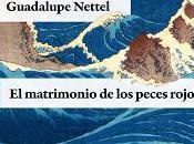 Guadalupe Nettel: matrimonio peces rojos