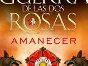 Amanecer. guerra Rosas. Iggulden