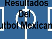 Resultados jornada futbol mexicano torneo apertura 2018