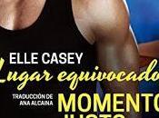 «Lugar equivocado, momento justo» Elle Casey