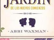 Reseña: jardín nuevos comienzos Abbi Waxman