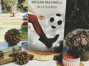 Reseña Sueñes! Megan Maxwell