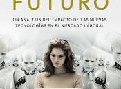 empleo futuro; análisis impacto nuevas tecnologías mercado laboral