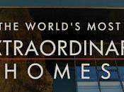 Estreno World´s Most Extraordinary Homes