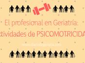 profesional Geriatría: actividades Psicomotricidad