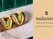restaurantes nuevos Madrid tienes conocer