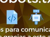 Robots.txt consejos para comunicarte Google gracias este archivo