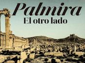 """""""Palmira. otro lado"""", Carlos Spottorno Guillermo Abril. Ruinas"""