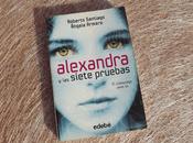 #Reseña Alexandra siete pruebas Roberto Santiago Ángela Armero