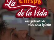 Primer vistazo Chispa Vida, nuevo Alex Iglesia