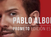 "[INFO] Reserva reedición ""Prometo"", último Pablo Alborán"