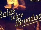 BALAS SOBRE BROADWAY (Woody Allen, 1994)