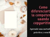 Como diferenciarte competencia usando copywriting