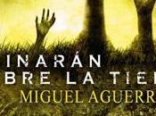 Reseña: Caminarán sobre tierra Miguel Aguerralde