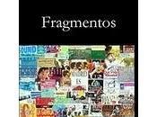 Celebra libro descargándote, gratuitamente, novela 'Fragmentos'