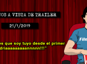 Estrenos vista trailer (25/1/2019)