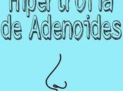 Hipertrofia adenoides, lucha hijos