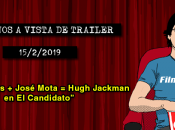 Estrenos vista trailer (15/2/2019)